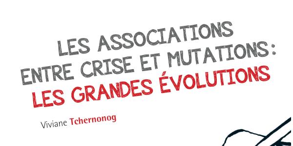 Les associations entre crise et mutations : les grandes évolutions