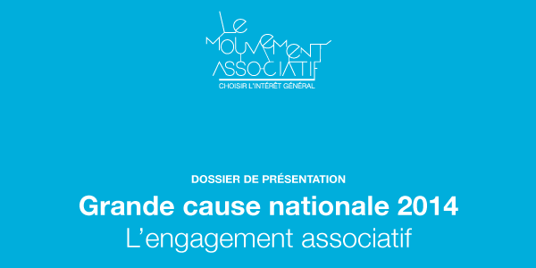Présentation de la Grande Cause 2014 sur l'engagement associatif