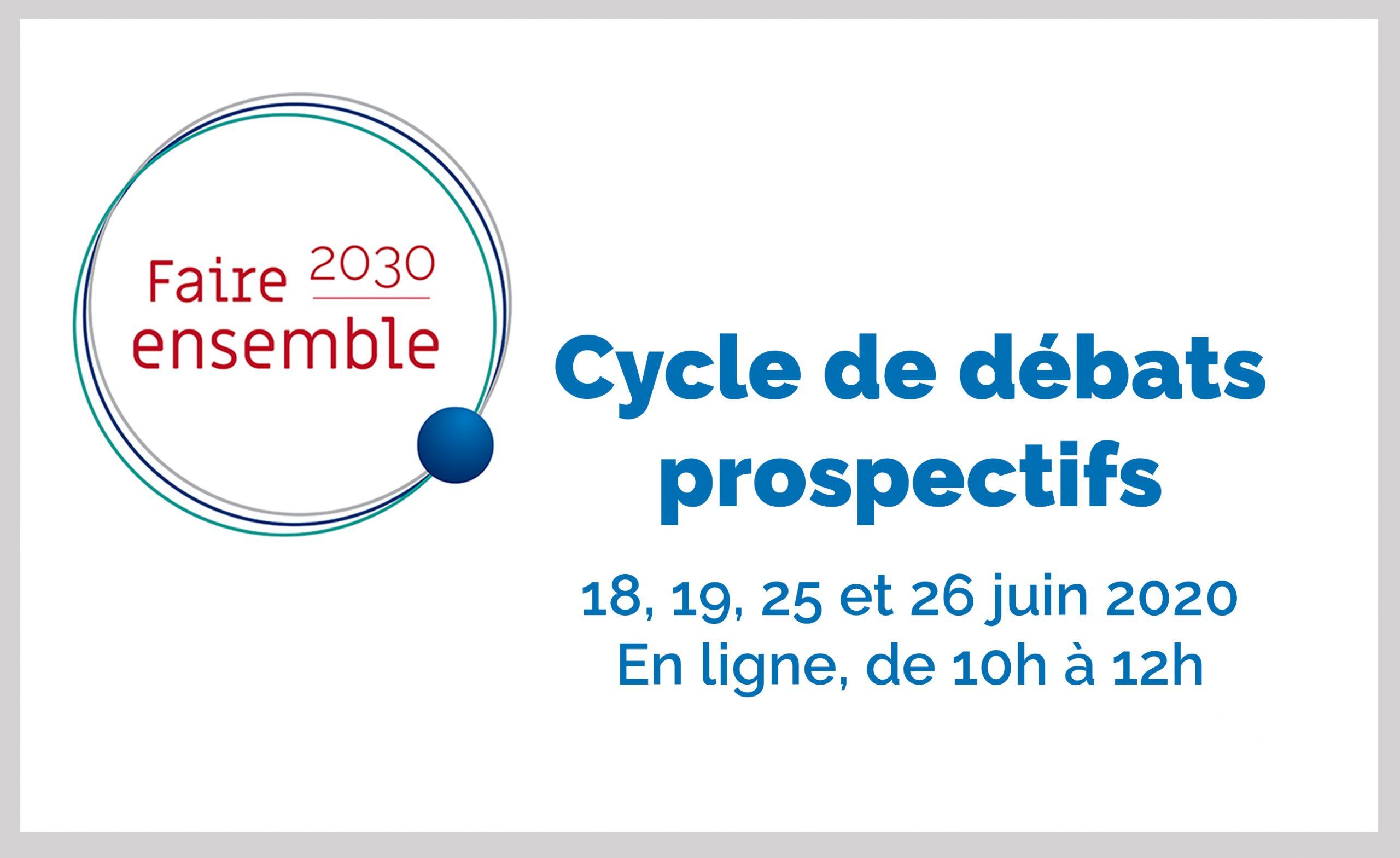 Faire 2030 ensemble : cycle de débats prospectifs