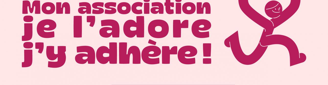 Les associations lancent un appel à adhésion : « Mon association, je l'adore, j'y adhère ! »