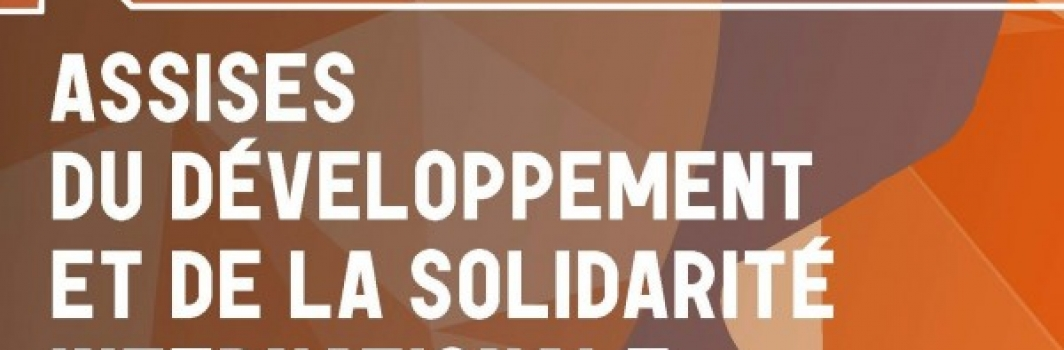 Assises du développement et de la solidarité internationale : la position de Coordination Sud