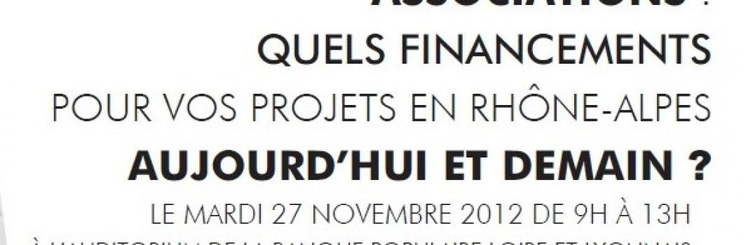 """""""Associations quels financements pour vos projets en Rhône-Alpes aujourd'hui et demain ?"""""""