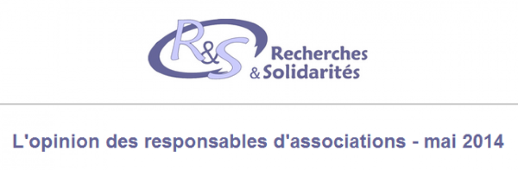Recherches & solidarités : l'opinion des responsables associatifs 2014